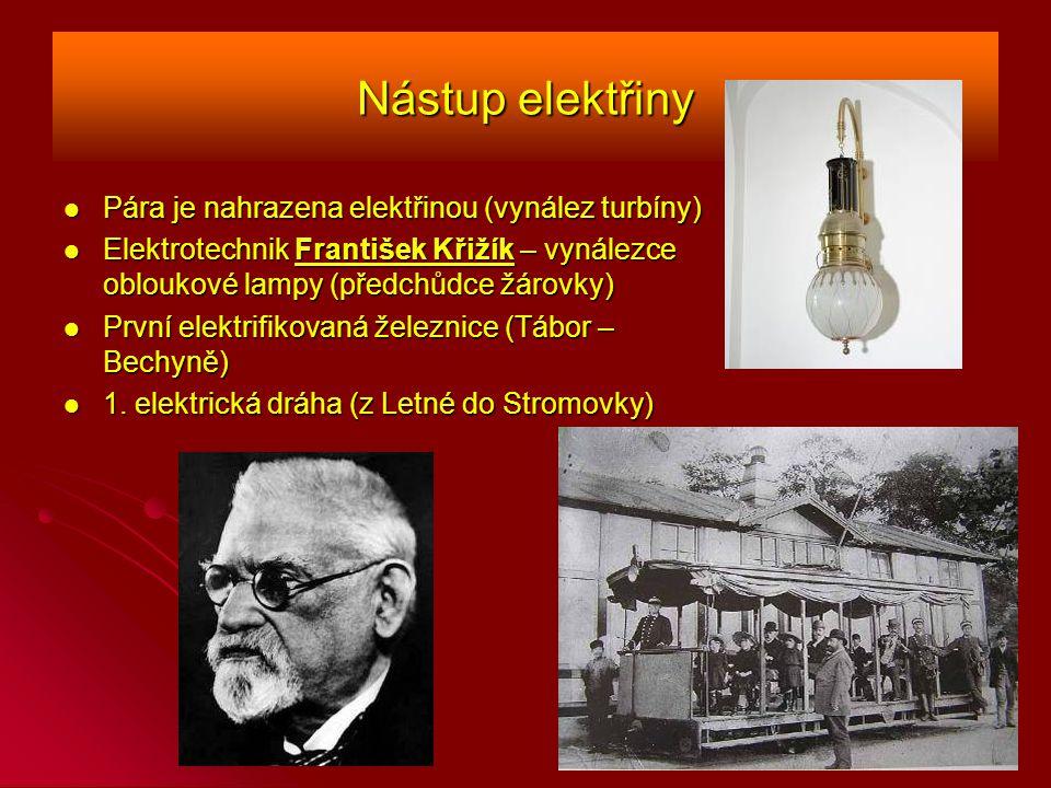 Nástup elektřiny Pára je nahrazena elektřinou (vynález turbíny)