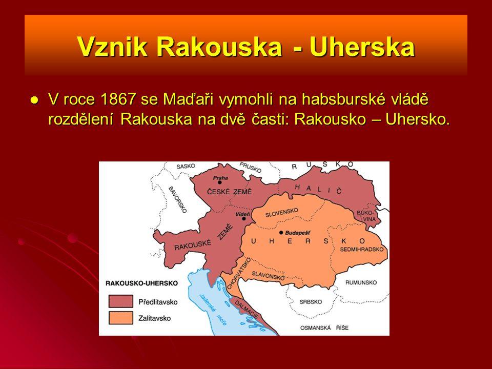 Vznik Rakouska - Uherska