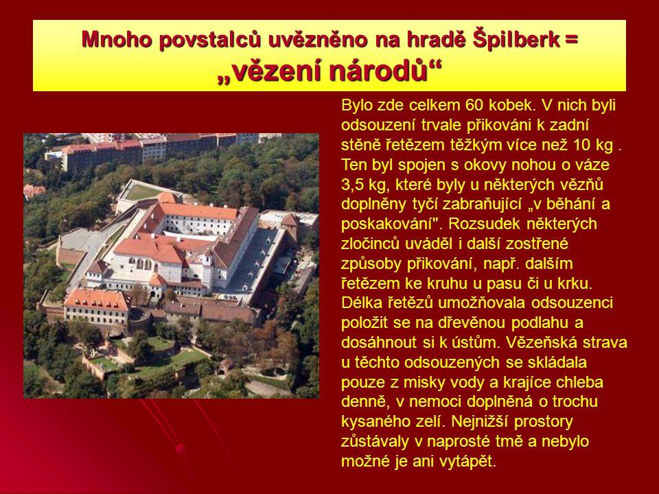 """Mnoho povstalců uvězněno na hradě Špilberk = """"vězení národů"""