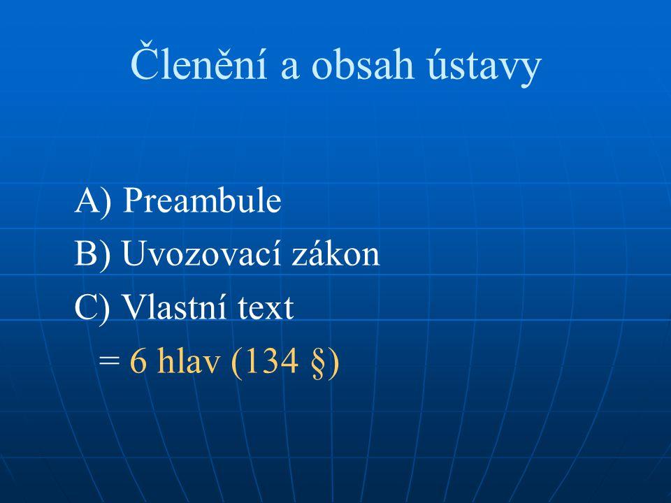 Členění a obsah ústavy A) Preambule B) Uvozovací zákon C) Vlastní text