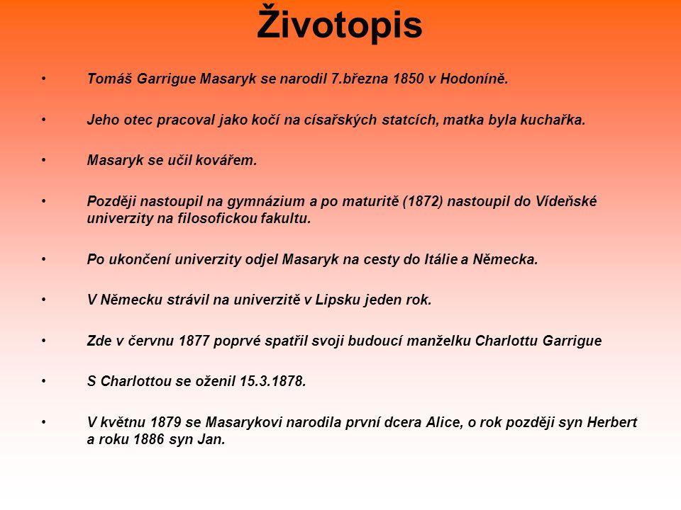 Životopis Tomáš Garrigue Masaryk se narodil 7.března 1850 v Hodoníně.