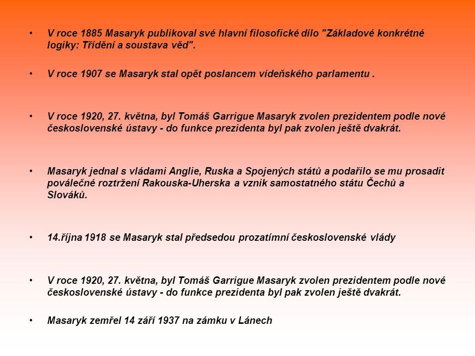 V roce 1885 Masaryk publikoval své hlavní filosofické dílo Základové konkrétné logiky: Třídění a soustava věd .