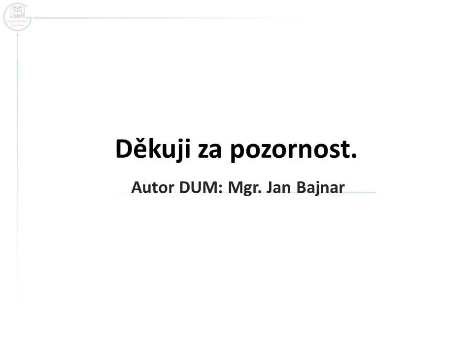 Autor DUM: Mgr. Jan Bajnar