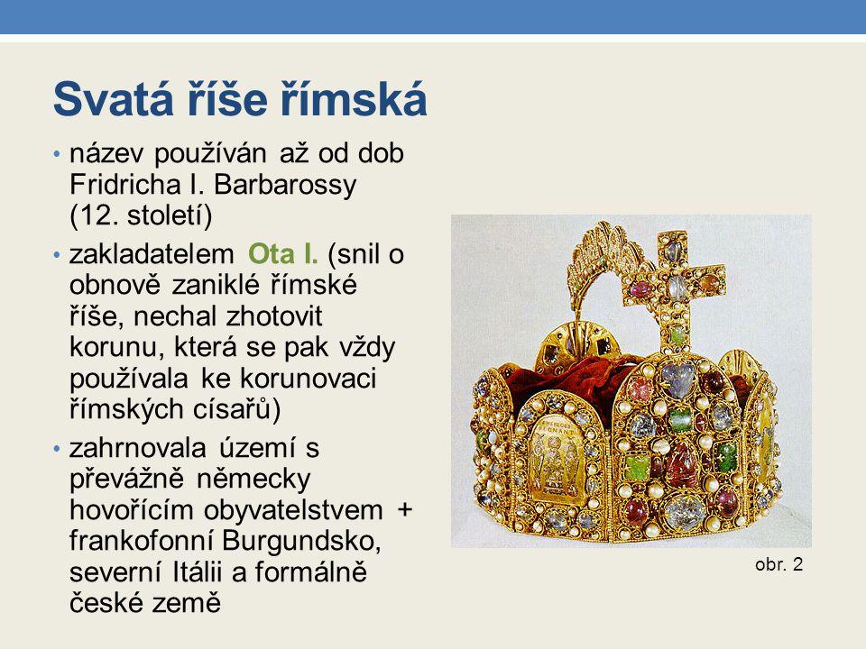 Svatá říše římská název používán až od dob Fridricha I. Barbarossy (12. století)