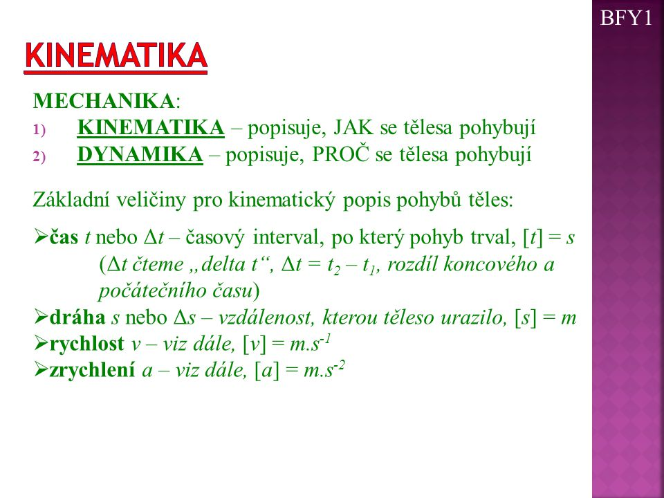Kinematika BFY1 MECHANIKA: