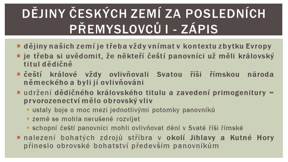 Dějiny českých zemí za posledních Přemyslovců I - zápis