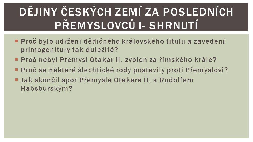 Dějiny Českých zemí za posledních Přemyslovců I- shrnutí