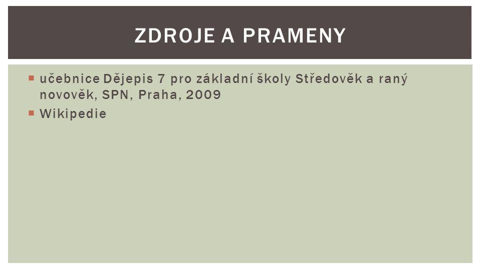 zdroje a prameny učebnice Dějepis 7 pro základní školy Středověk a raný novověk, SPN, Praha, 2009.