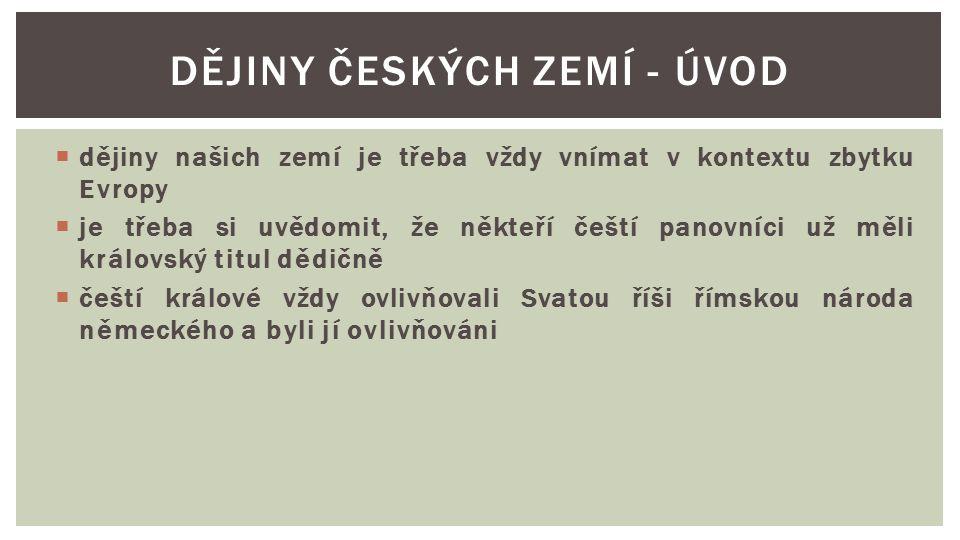 Dějiny českých zemí - úvod