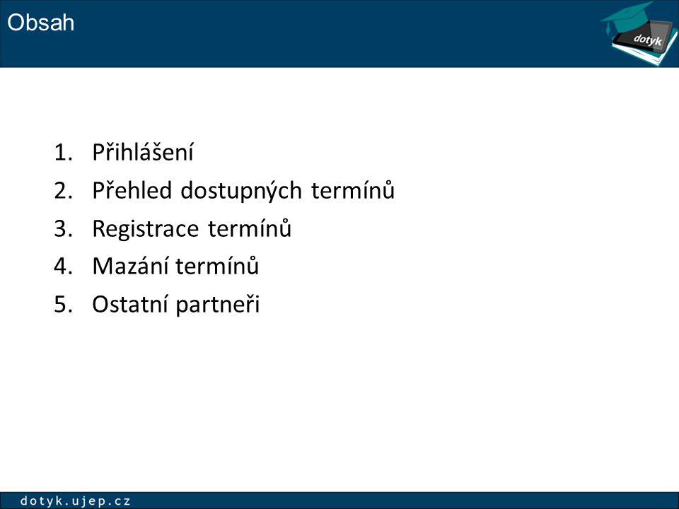 Přehled dostupných termínů Registrace termínů Mazání termínů
