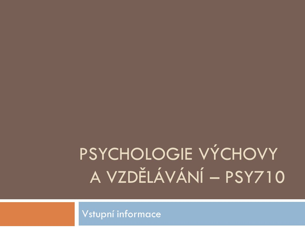 Psychologie výchovy a vzdělávání – PSY710