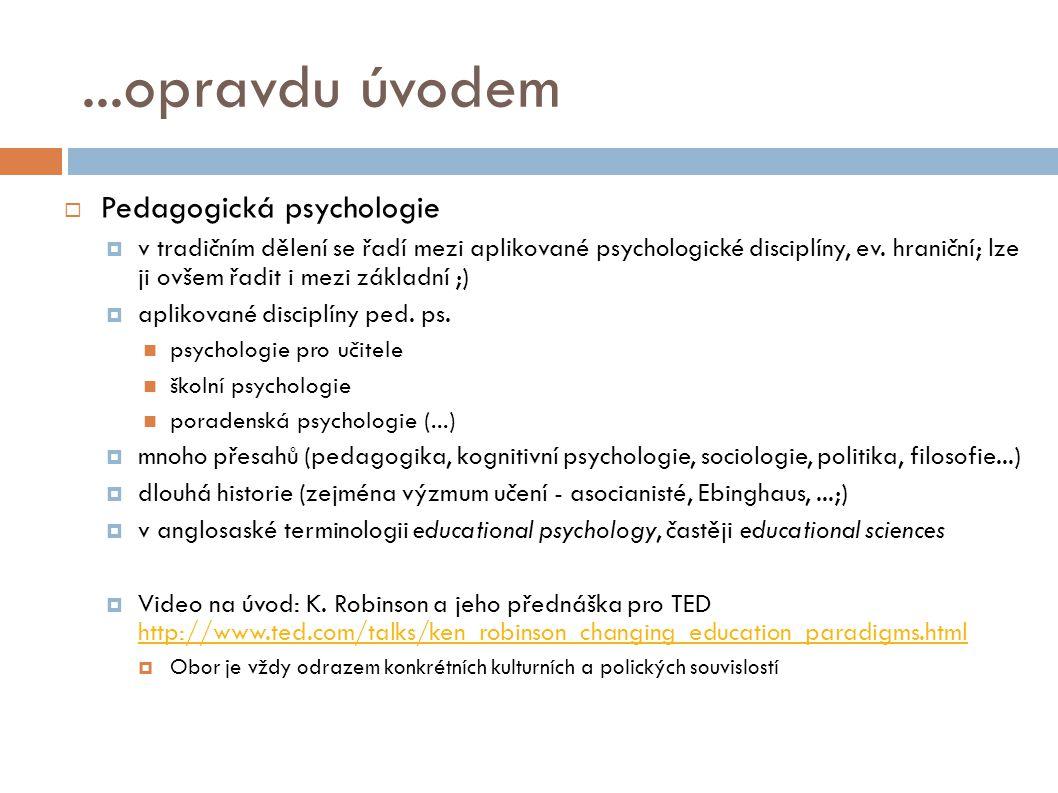...opravdu úvodem Pedagogická psychologie