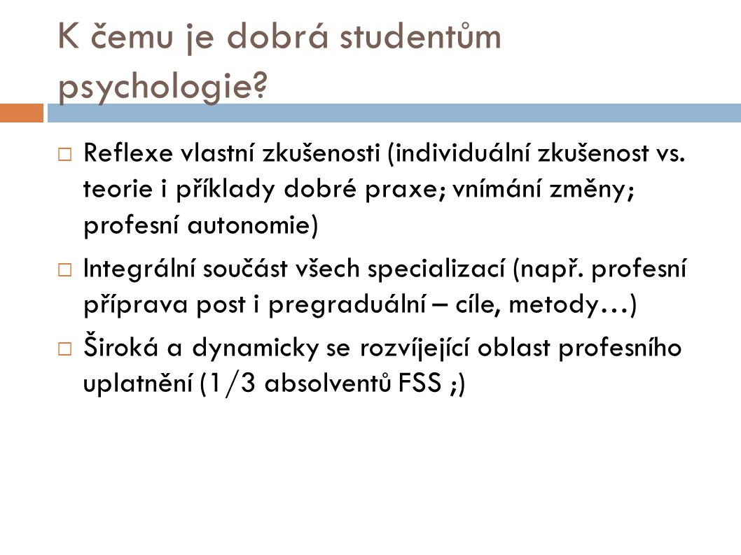 K čemu je dobrá studentům psychologie