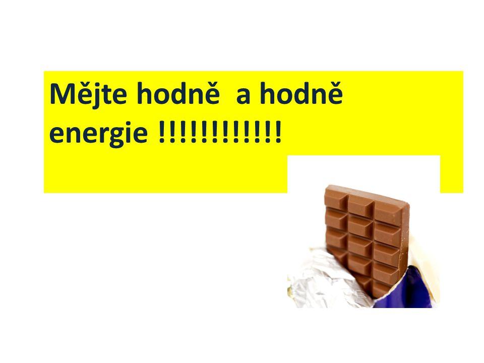 Mějte hodně a hodně energie !!!!!!!!!!!!