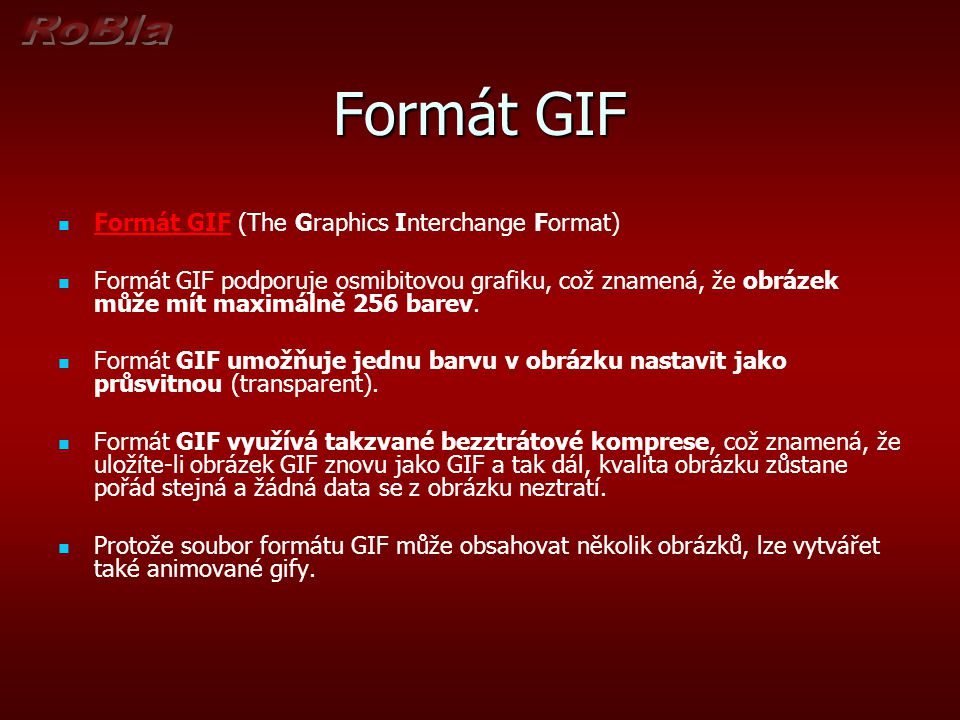 Formát GIF Formát GIF (The Graphics Interchange Format)