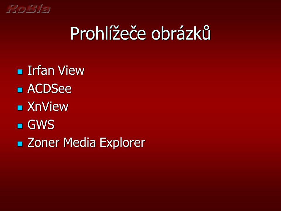 Prohlížeče obrázků Irfan View ACDSee XnView GWS Zoner Media Explorer