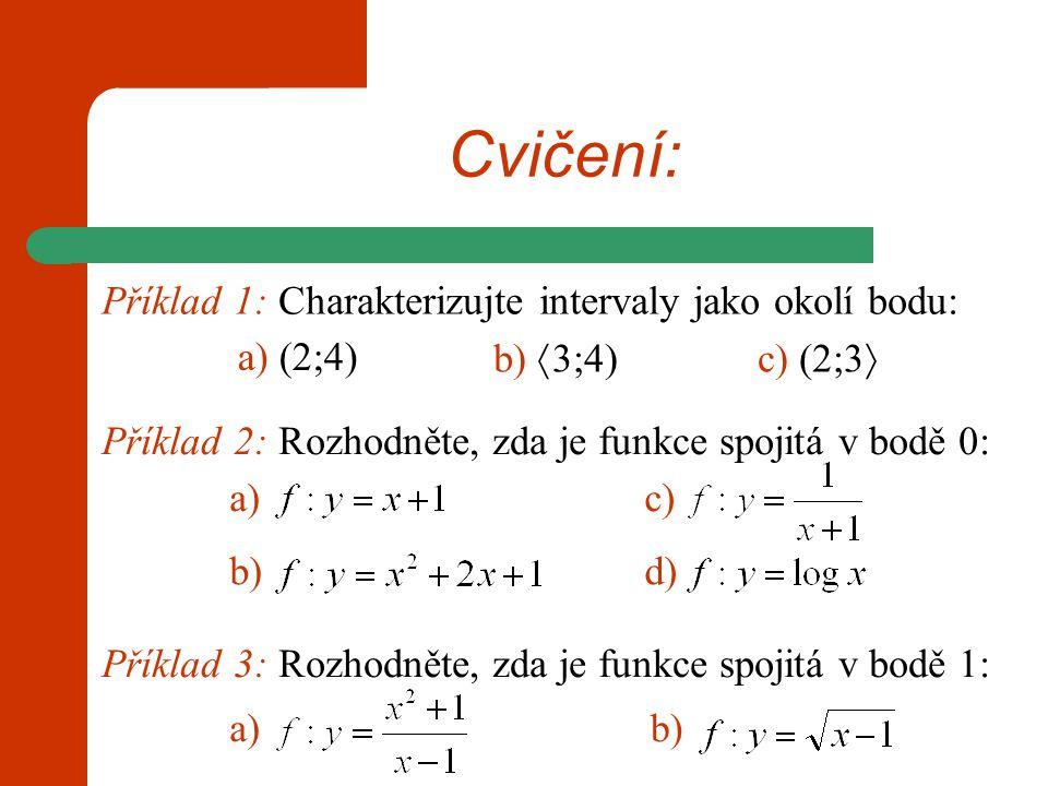 Cvičení: Příklad 1: Charakterizujte intervaly jako okolí bodu: