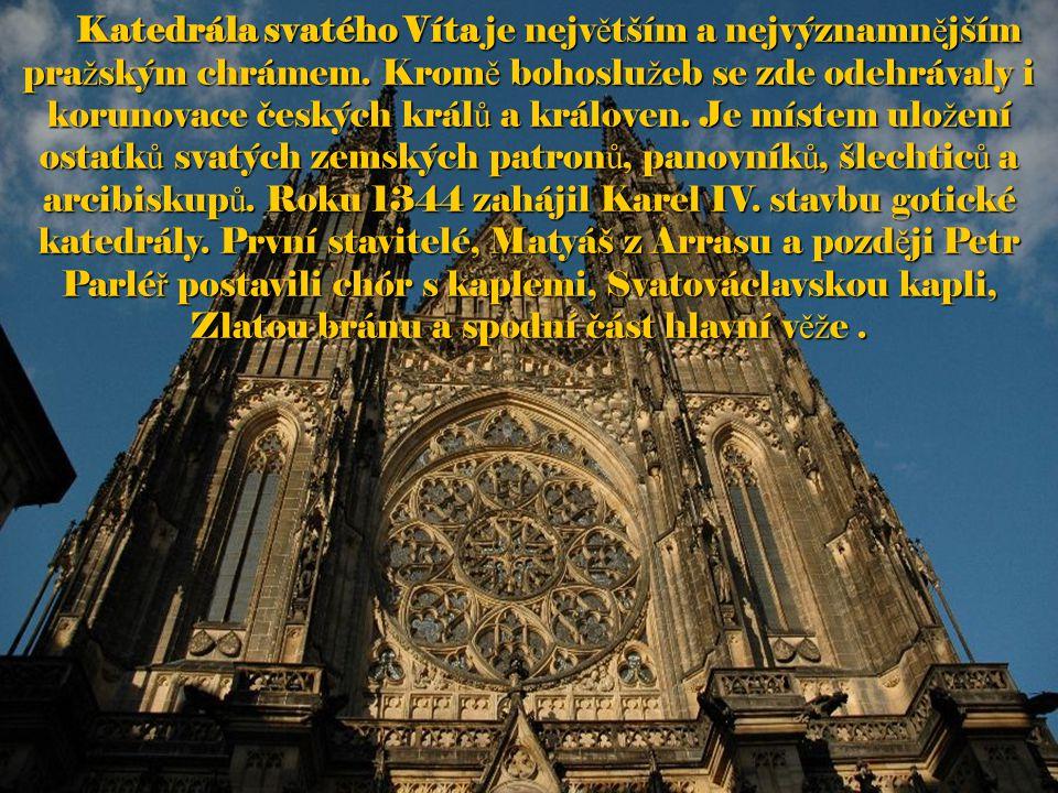 Katedrála svatého Víta je největším a nejvýznamnějším pražským chrámem
