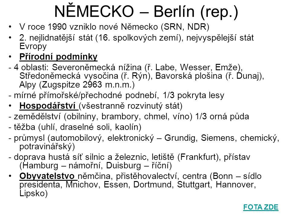 NĚMECKO – Berlín (rep.) V roce 1990 vzniklo nové Německo (SRN, NDR)