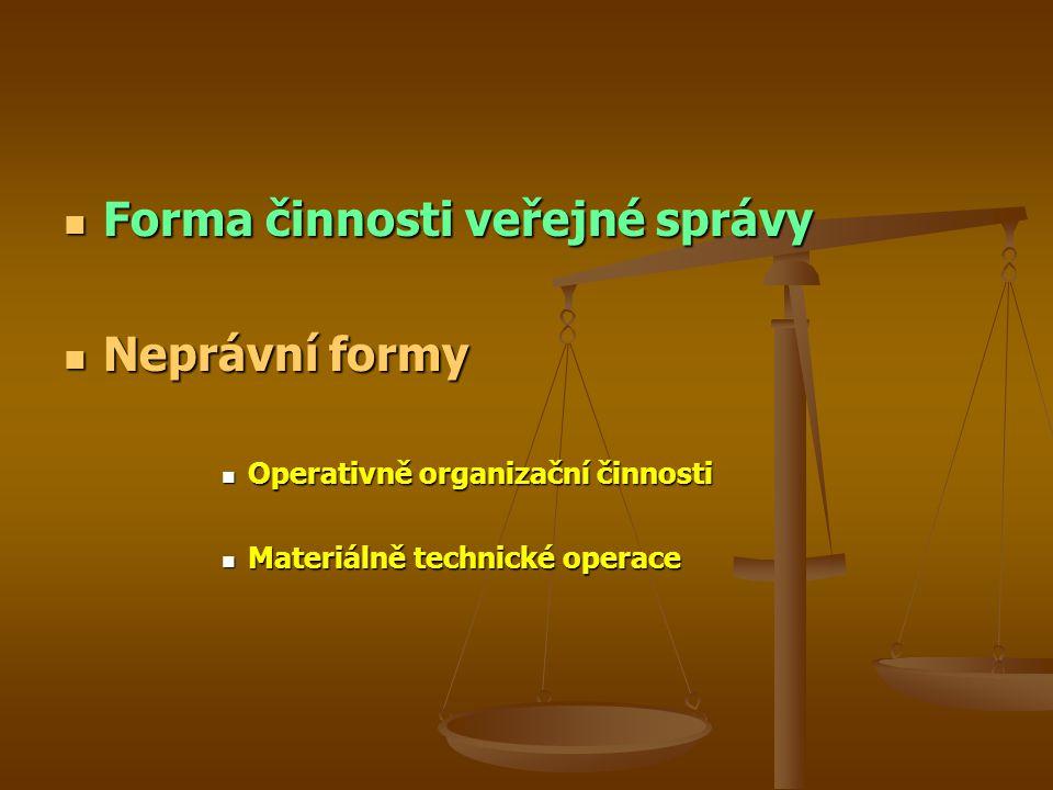 Forma činnosti veřejné správy Neprávní formy