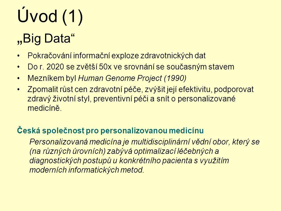 """Úvod (1) """"Big Data Pokračování informační exploze zdravotnických dat"""