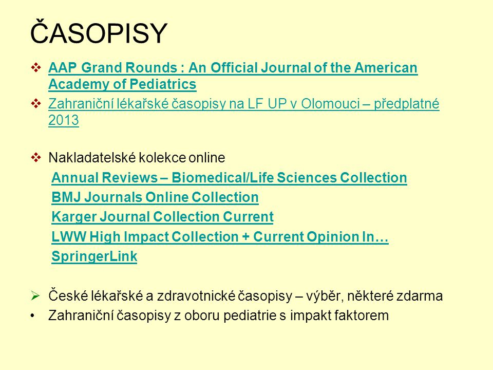 ČASOPISY AAP Grand Rounds : An Official Journal of the American Academy of Pediatrics.