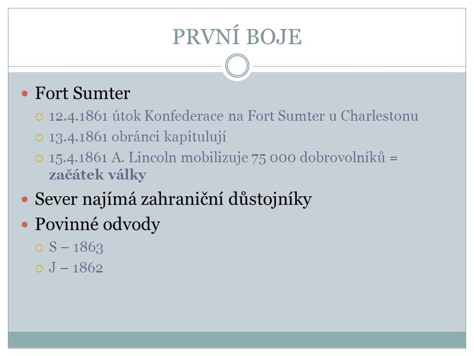PRVNÍ BOJE Fort Sumter Sever najímá zahraniční důstojníky