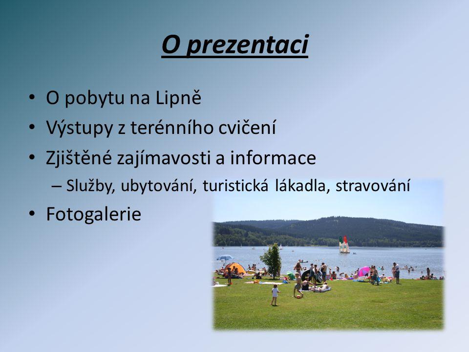 O prezentaci O pobytu na Lipně Výstupy z terénního cvičení