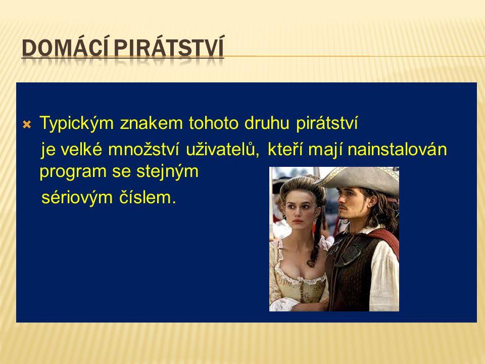 Domácí pirátství Typickým znakem tohoto druhu pirátství