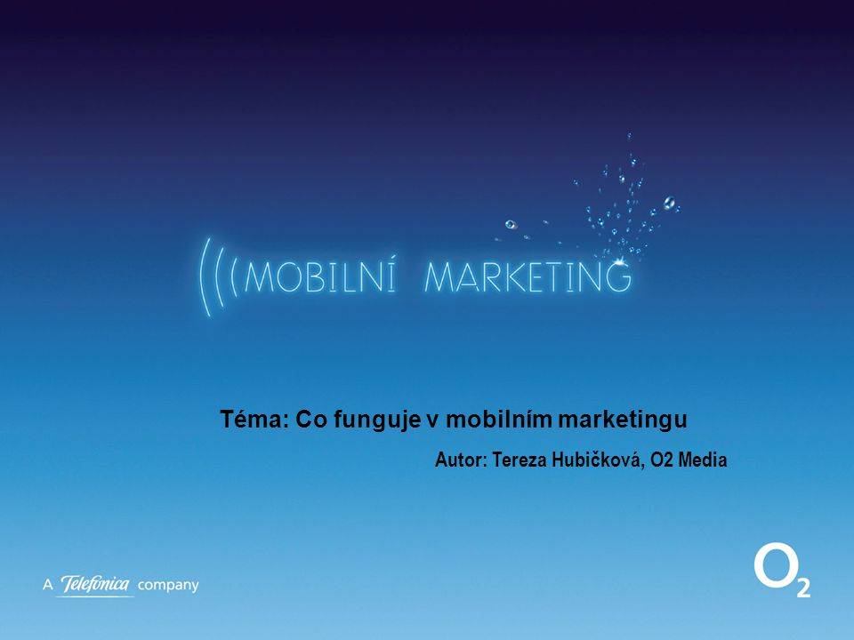 Téma: Co funguje v mobilním marketingu