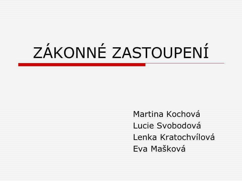 Martina Kochová Lucie Svobodová Lenka Kratochvílová Eva Mašková