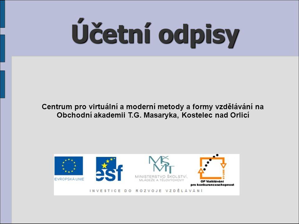 Účetní odpisy Centrum pro virtuální a moderní metody a formy vzdělávání na.
