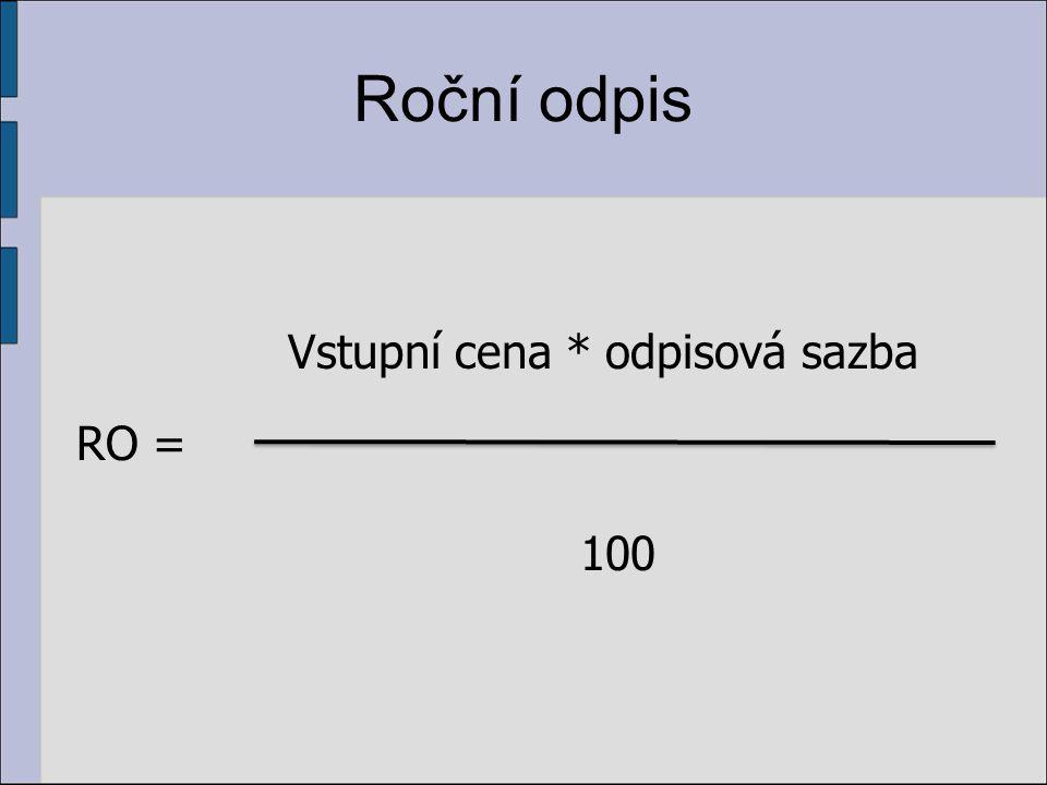 Vstupní cena * odpisová sazba 100
