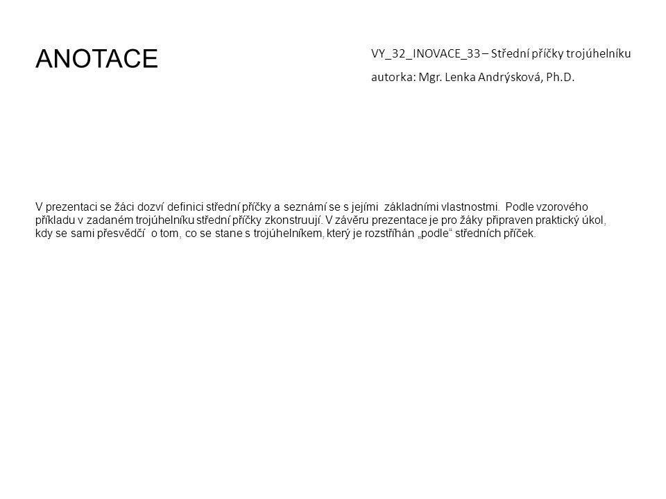 ANOTACE VY_32_INOVACE_33 – Střední příčky trojúhelníku