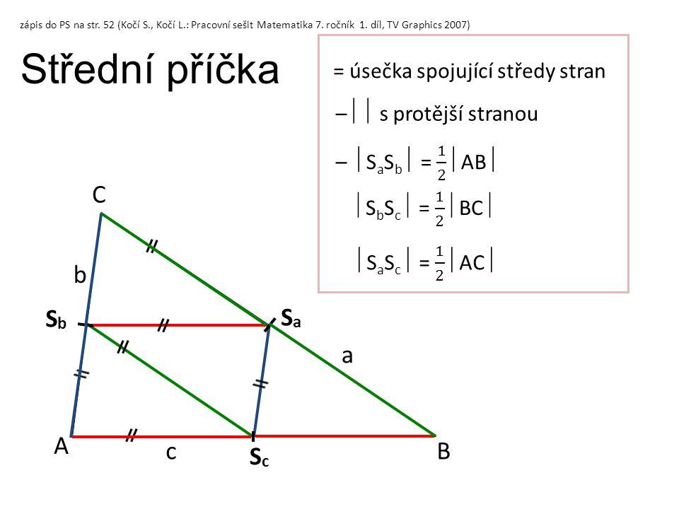 Střední příčka C b Sb Sa a A c B Sc = úsečka spojující středy stran