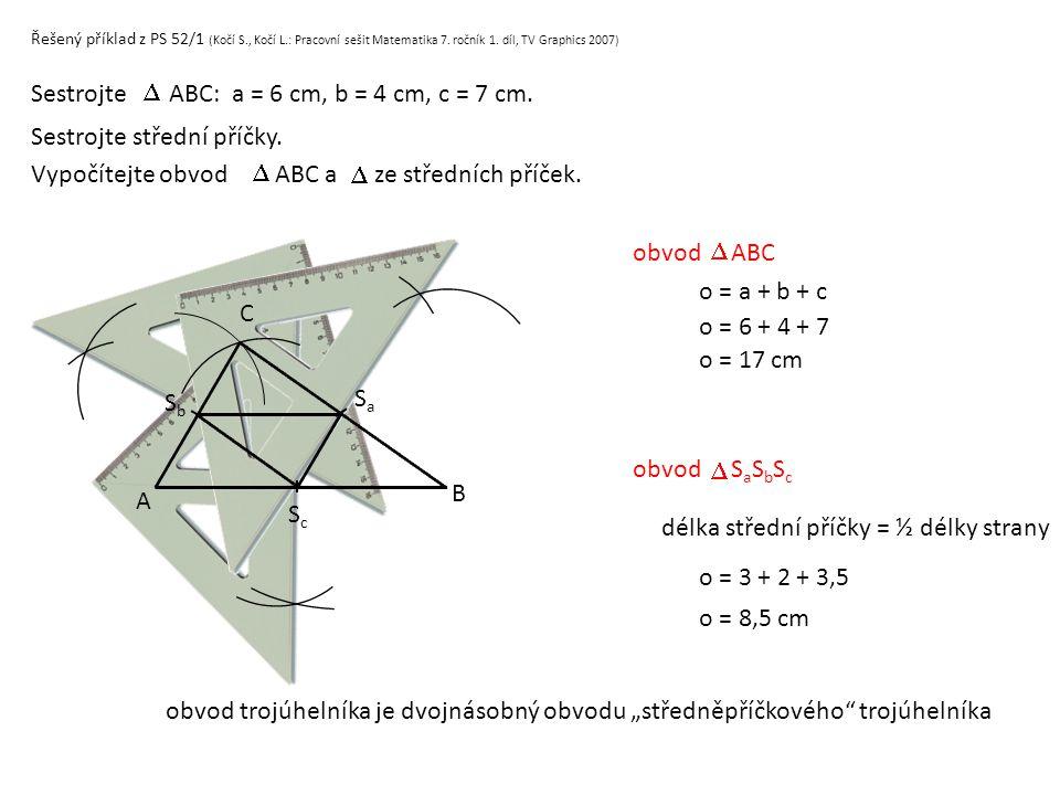 Sestrojte ABC: a = 6 cm, b = 4 cm, c = 7 cm. 