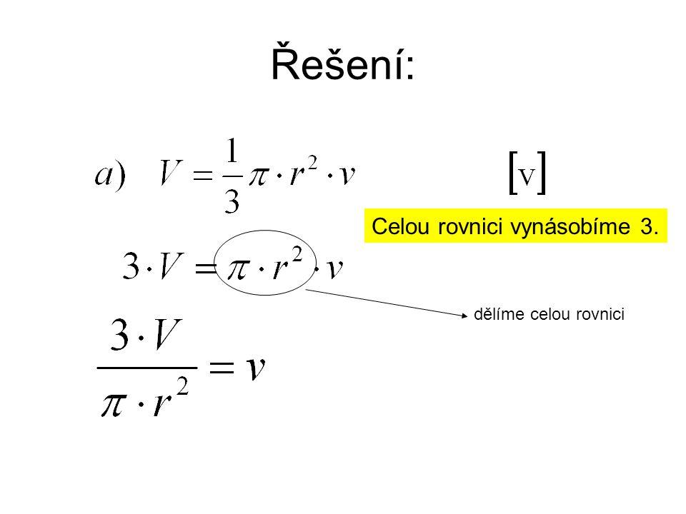 Řešení: Celou rovnici vynásobíme 3. dělíme celou rovnici