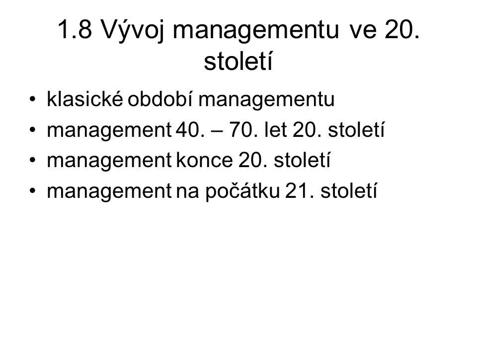 1.8 Vývoj managementu ve 20. století