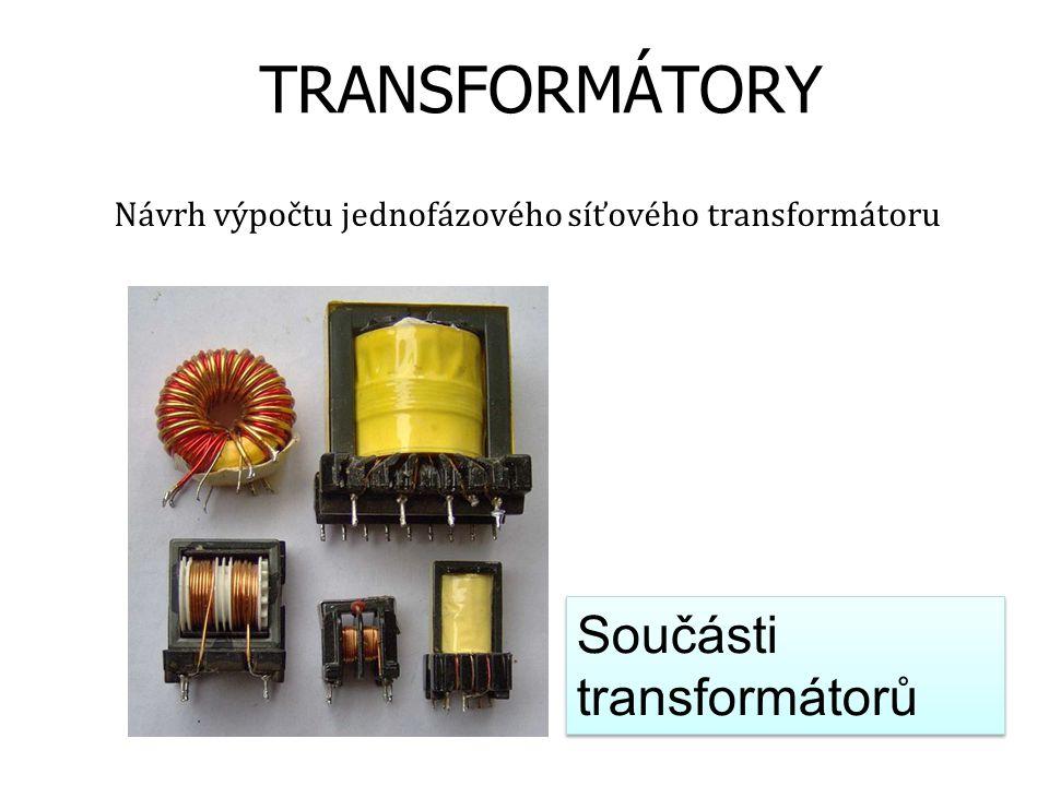 Návrh výpočtu jednofázového síťového transformátoru