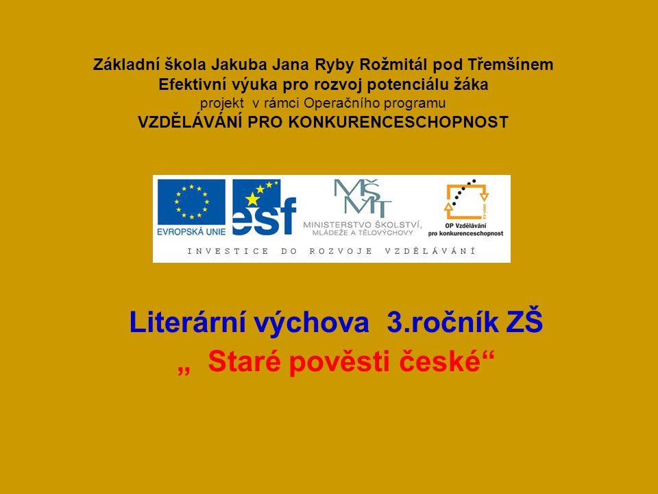 """Literární výchova 3.ročník ZŠ """" Staré pověsti české"""