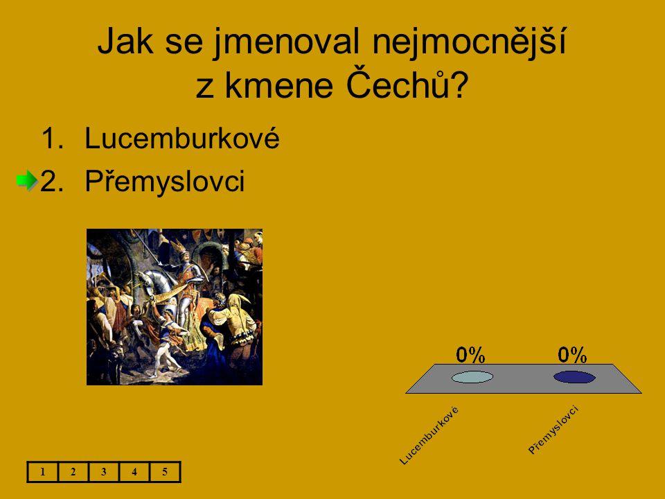 Jak se jmenoval nejmocnější z kmene Čechů