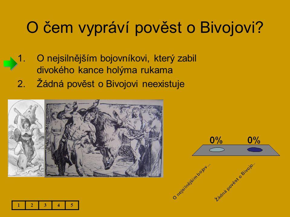 O čem vypráví pověst o Bivojovi