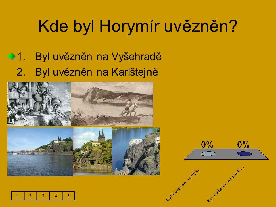 Kde byl Horymír uvězněn