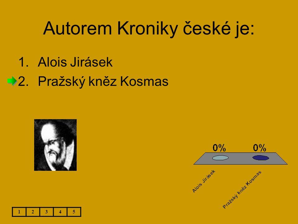 Autorem Kroniky české je: