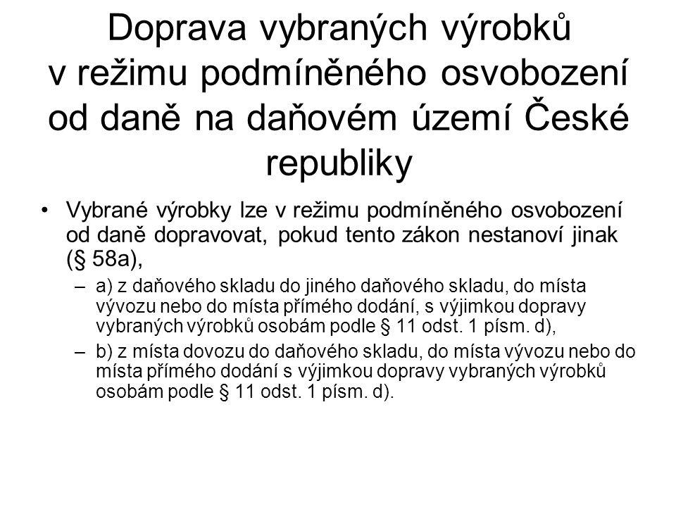 Doprava vybraných výrobků v režimu podmíněného osvobození od daně na daňovém území České republiky