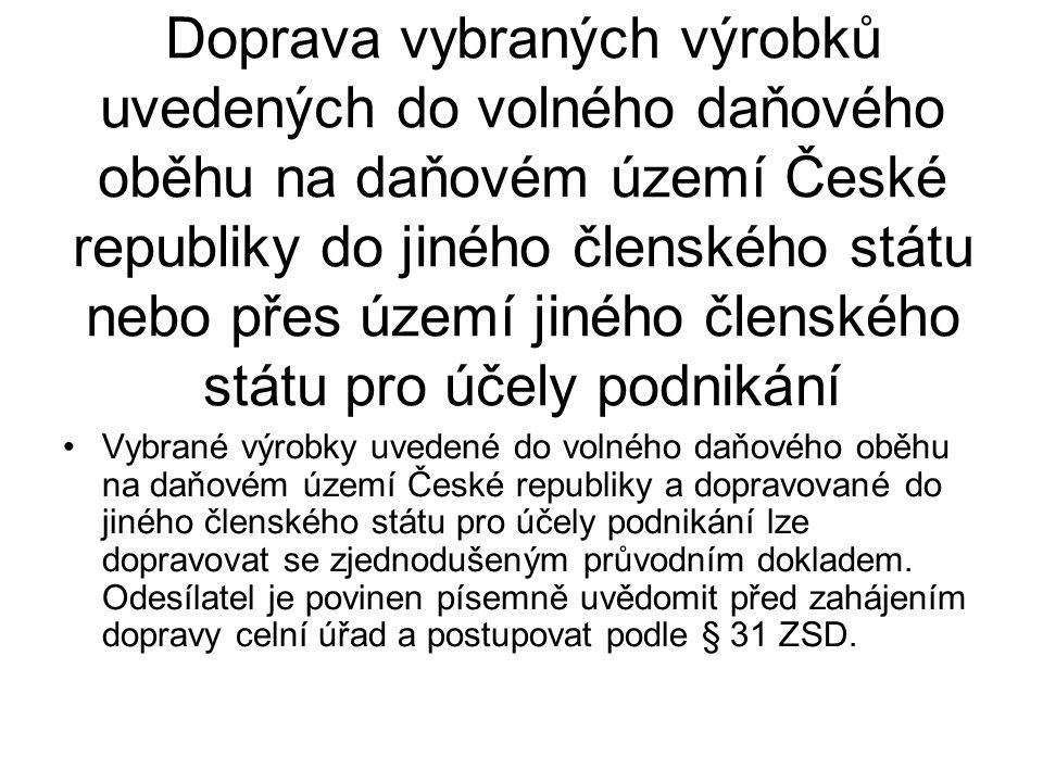 Doprava vybraných výrobků uvedených do volného daňového oběhu na daňovém území České republiky do jiného členského státu nebo přes území jiného členského státu pro účely podnikání