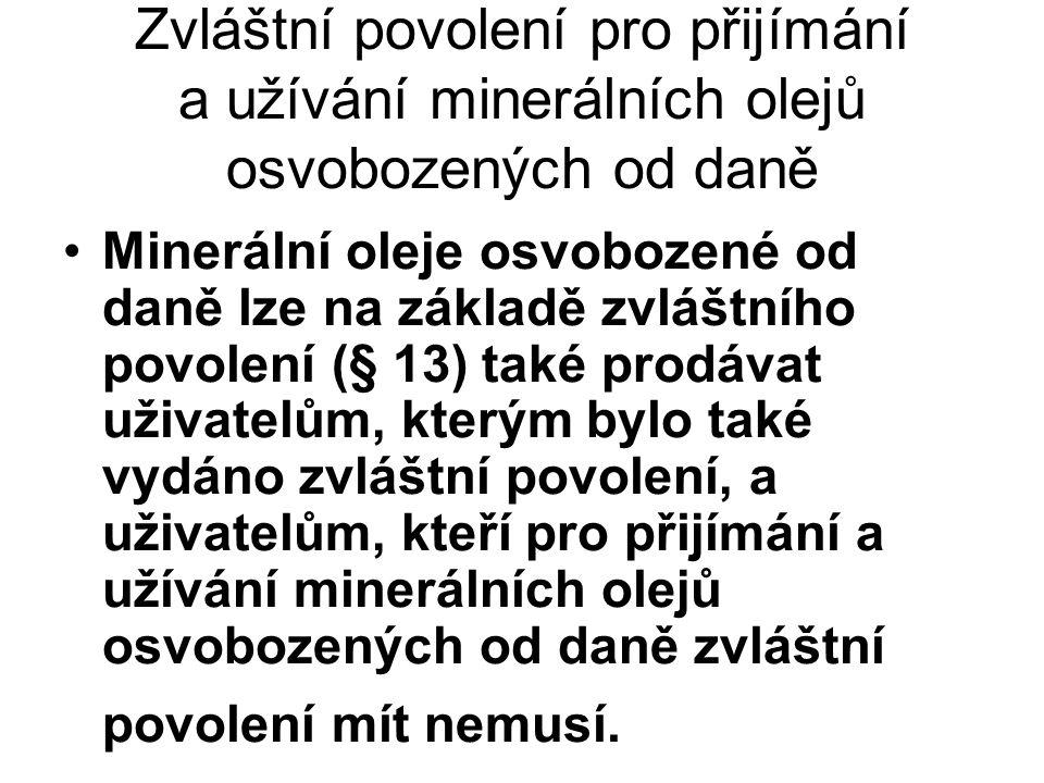 Zvláštní povolení pro přijímání a užívání minerálních olejů osvobozených od daně