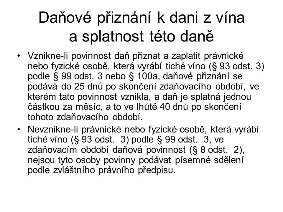 Daňové přiznání k dani z vína a splatnost této daně