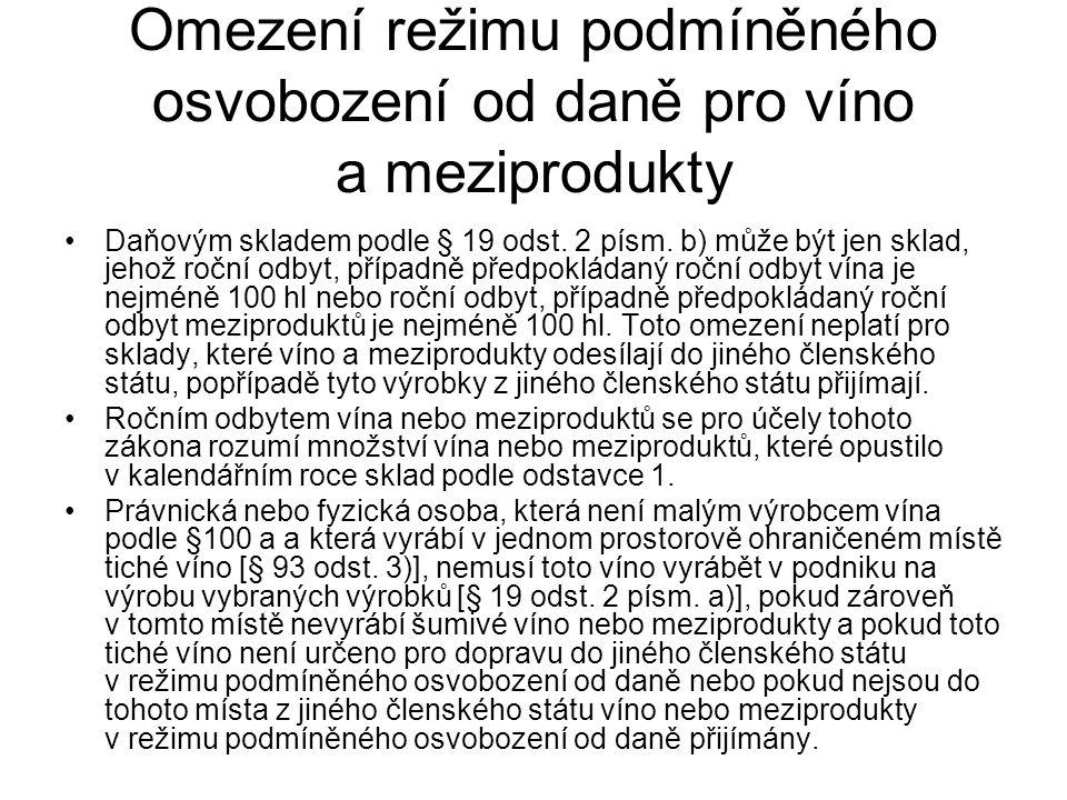 Omezení režimu podmíněného osvobození od daně pro víno a meziprodukty