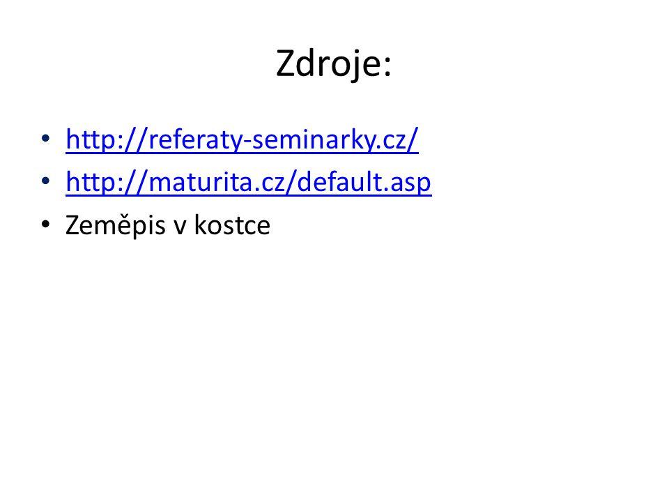 Zdroje: http://referaty-seminarky.cz/ http://maturita.cz/default.asp